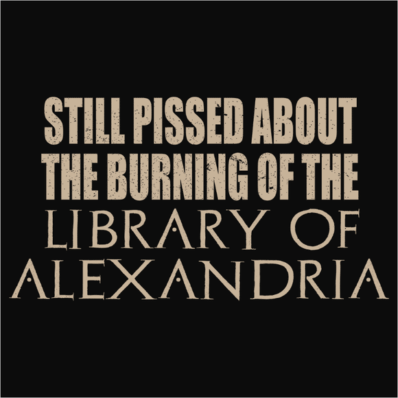 Pissed About the Library of Alexandria - (DSN-11346)