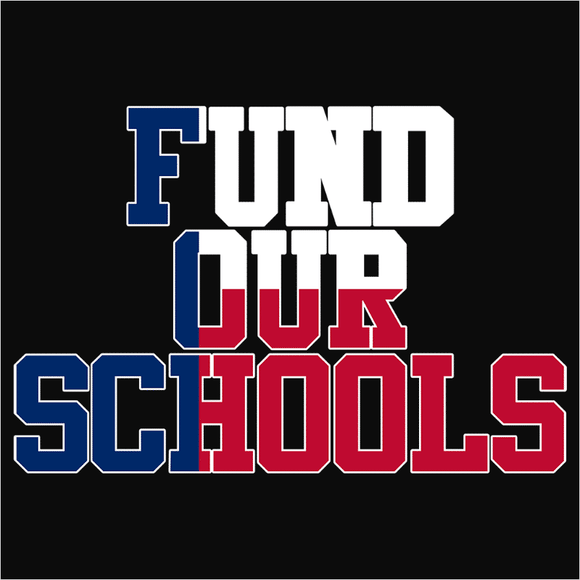 Fund our Texas Schools - (DSN-11708)