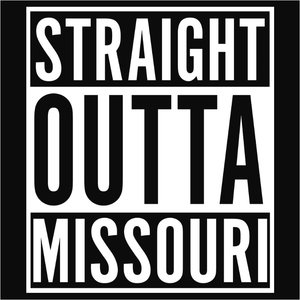 Straight Outta Missouri - (DSN-11634)
