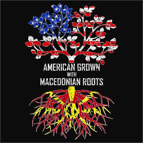 American Grown with Macedonian Roots - (DSN-11508)