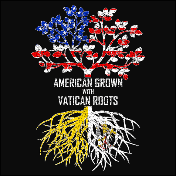 American Grown with Vatican Roots - (DSN-11620)