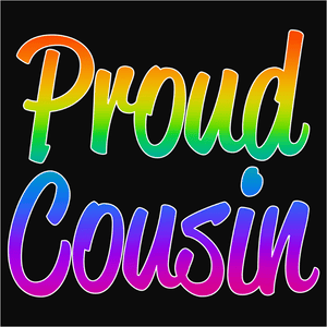 Proud Cousin - (DSN-10692)