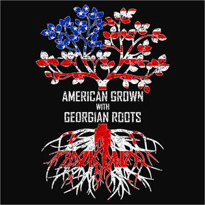 American Grown with Georgian Roots - (DSN-11458)