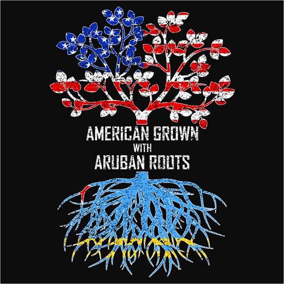 American Grown with Aruban Roots - (DSN-11387)