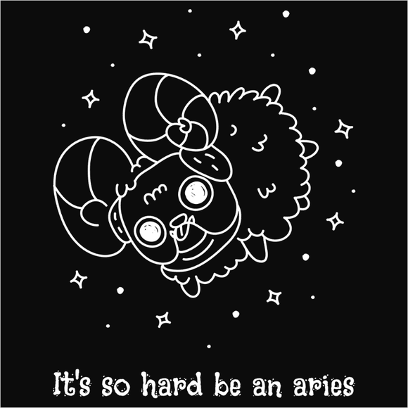 It's so hard to be a Aries - (DSN-17393)