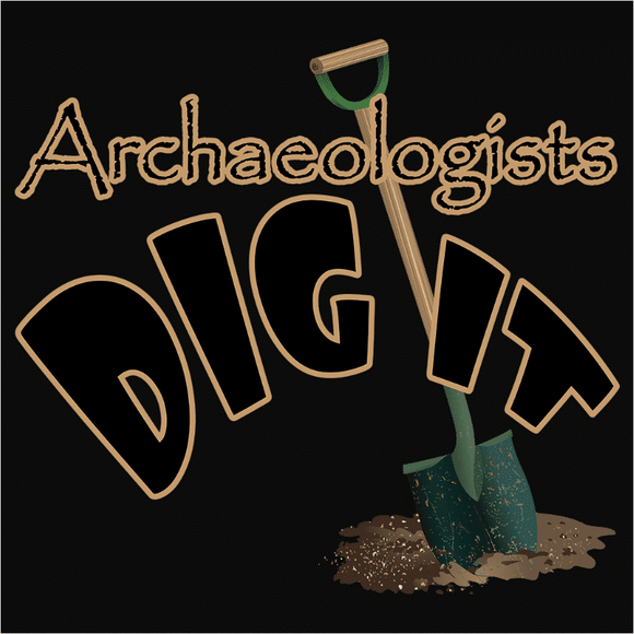 Archaeologists Dig It - (DSN-10337)