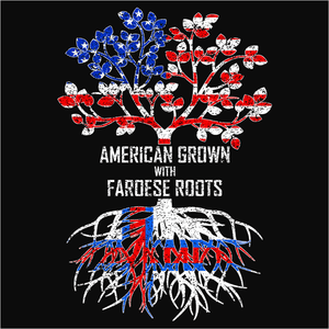 American Grown with Faroese Roots - (DSN-11450)