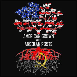 American Grown with Angolan Roots - (DSN-11380)