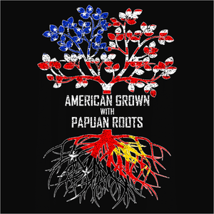 American Grown with Papuan Roots - (DSN-11550)