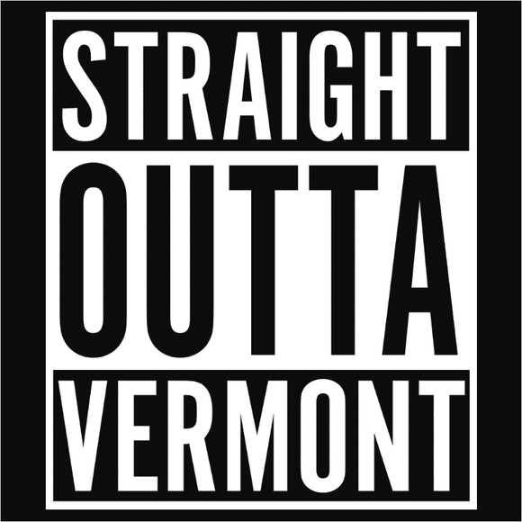 Straight Outta Vermont - (DSN-11654)