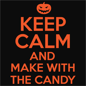 Keep Calm and Make With the Candy - (DSN-10390)