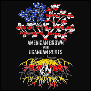 American Grown with Ugandan Roots - (DSN-11612)