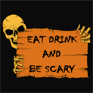 Eat Drink and Be Scary - (DSN-10365)
