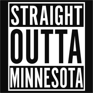 Straight Outta Minnesota - (DSN-11632)