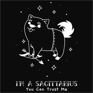 I'm a Sagittarius you can trust me - (DSN-17412)