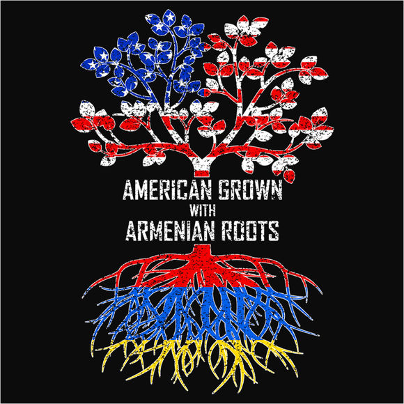 American Grown with Armenian Roots - (DSN-11386)