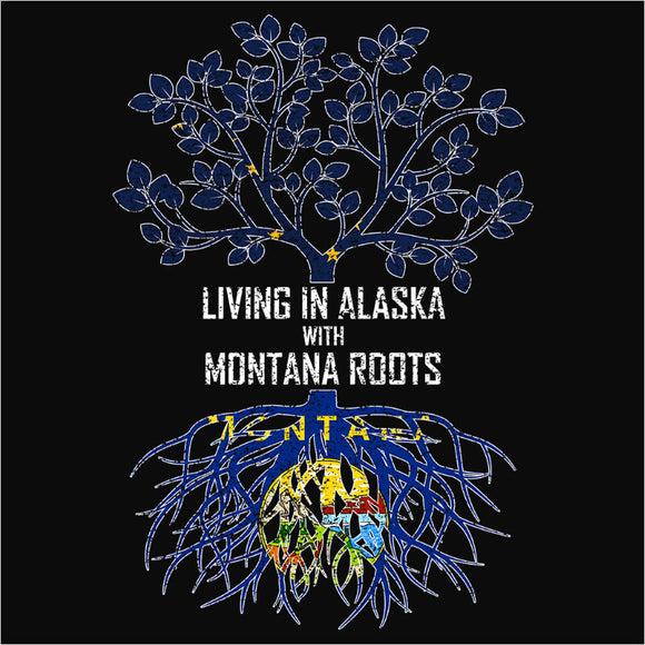 Living In Alaska with Montana Roots - (DSN-12357)