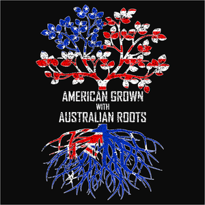 American Grown with Australian Roots - (DSN-11388)