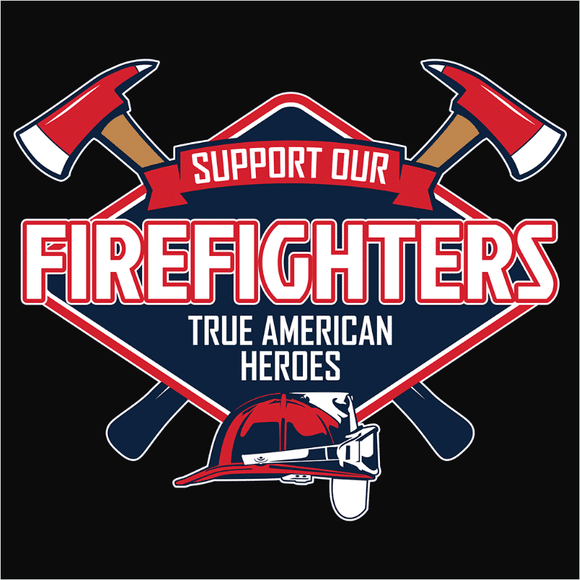 Support Our Firefighters American Heroes - (DSN-10467)