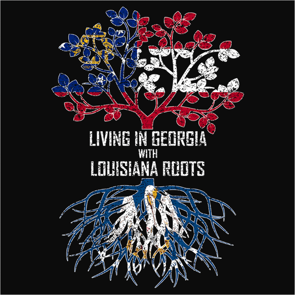 Living In Georgia with Louisiana Roots - (DSN-12741)