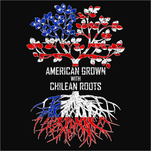 American Grown with Chilean Roots - (DSN-11419)