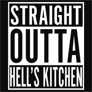 Straight Outta Hell's Kitchen - (DSN-10598)