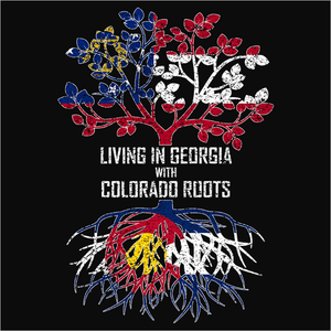 Living In Georgia with Colorado Roots - (DSN-12730)