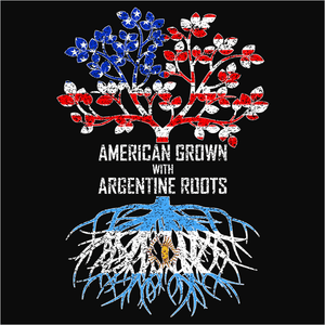 American Grown with Argentine Roots - (DSN-11385)