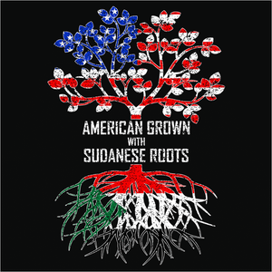 American Grown with Sudanese Roots - (DSN-11591)