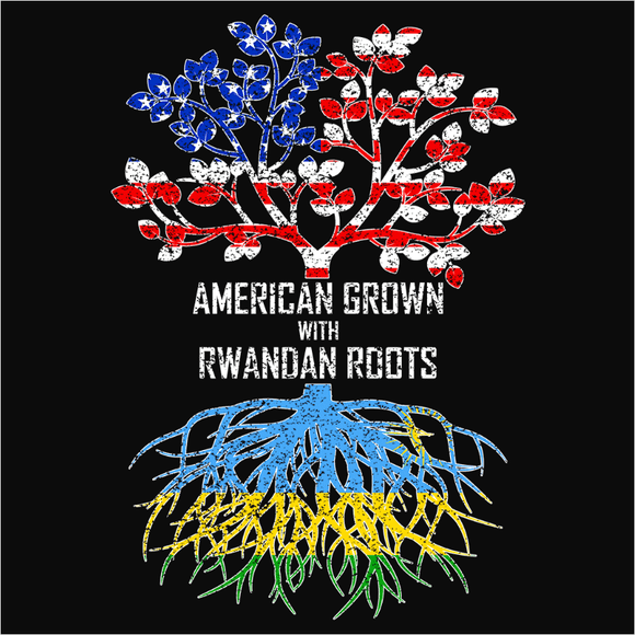 American Grown with Rwandan Roots - (DSN-11562)