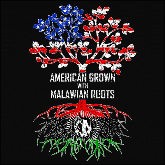 American Grown with Malawian Roots - (DSN-11510)