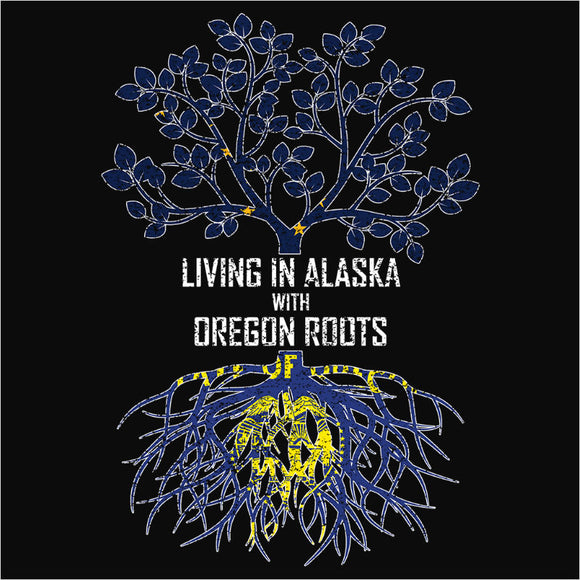 Living In Alaska with Oregon Roots - (DSN-12368)