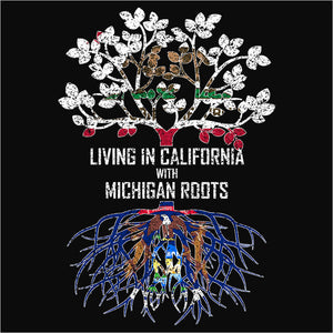 Living In California with Michigan Roots - (DSN-12500)