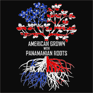 American Grown with Panamanian Roots - (DSN-11549)