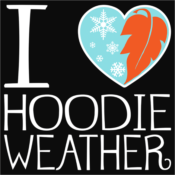 I Heart Hoodie Weather - (DSN-11033)
