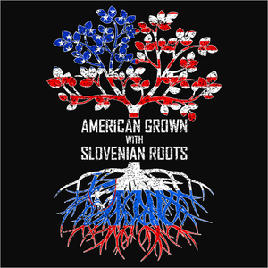 American Grown with Slovenian Roots - (DSN-11583)