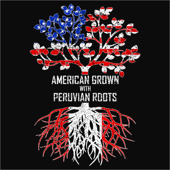 American Grown with Peruvian Roots - (DSN-11552)