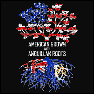 American Grown with Anguillan Roots - (DSN-11381)