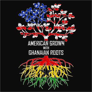 American Grown with Ghanaian Roots - (DSN-11460)