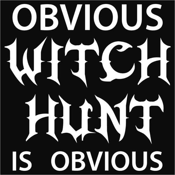 Obvious Witch Hunt is Obvious - (DSN-12271)