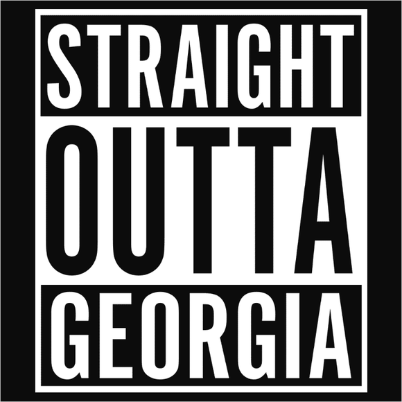 Straight Outta Georgia - (DSN-10659)