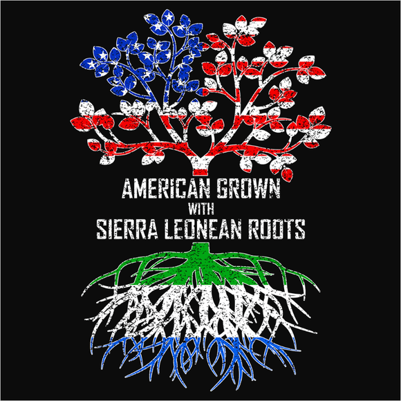 American Grown with Sierra Leonean Roots - (DSN-11578)