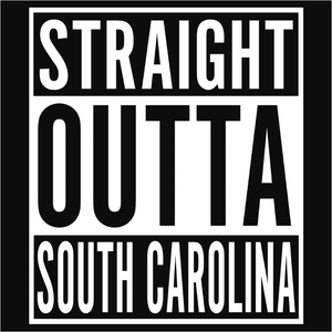 Straight Outta South Carolina - (DSN-11649)
