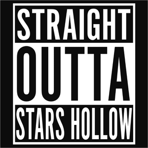 Straight Outta Stars Hollow - (DSN-10606)