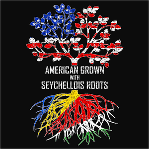 American Grown with Seychellois Roots - (DSN-11577)