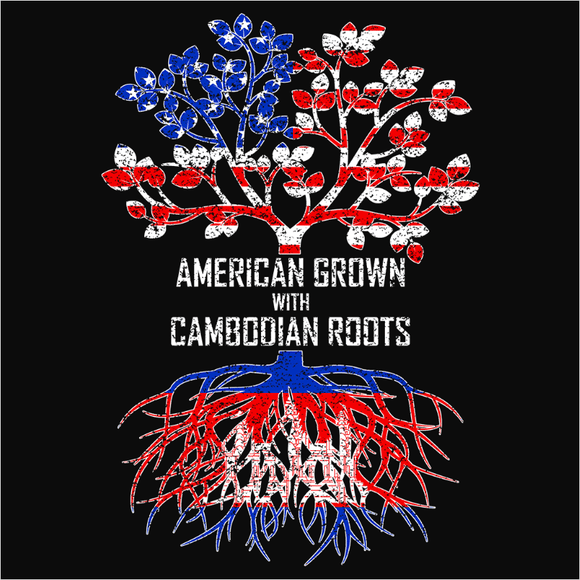 American Grown with Cambodian Roots - (DSN-11413)