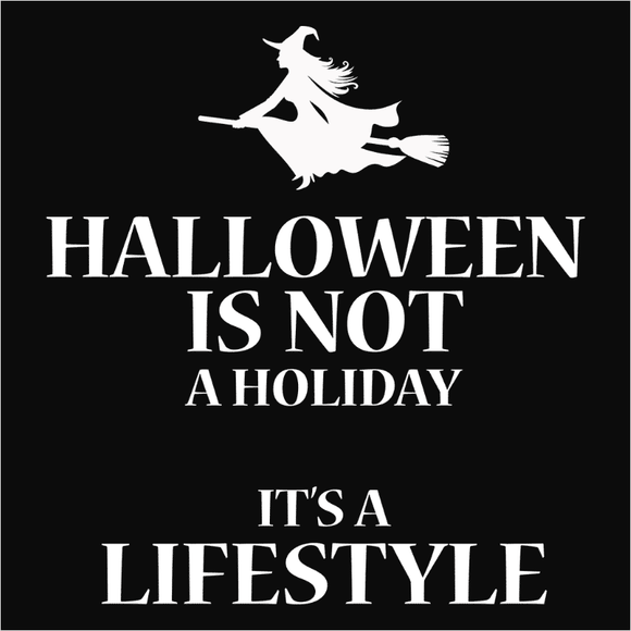 Halloween is a Lifestyle - (DSN-10368)