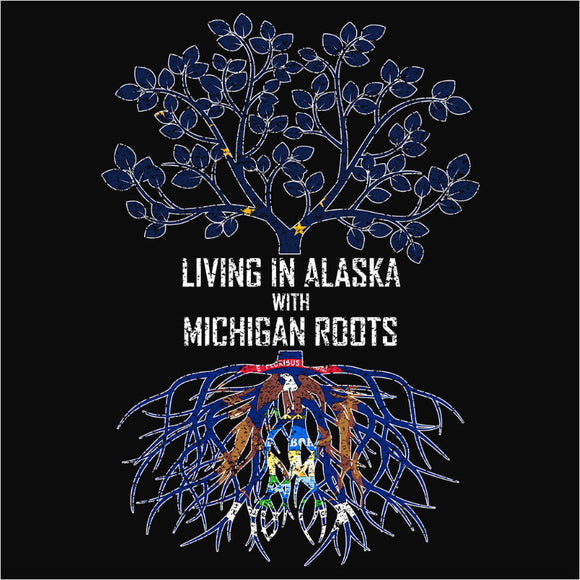 Living In Alaska with Michigan Roots - (DSN-12353)