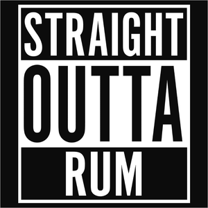 Straight Outta Rum - (DSN-10582)