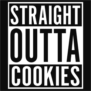 Straight Outta Cookies - (DSN-10581)